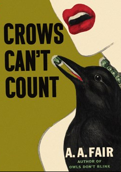 Crows Can't Count by A. A. Fair