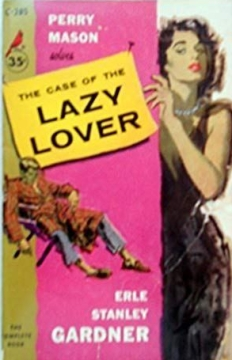 The Case of the Lazy Lover by Erle Stanley Gardner